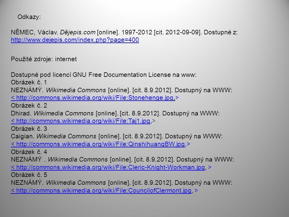 Odkazy: NĚMEC, Václav. Dějepis.com [online]. 1997-2012 [cit. 2012-09-09]. Dostupné z: http://www.dejepis.com/index.php page=400.